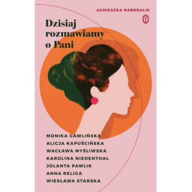 """okładka książki """"Dzisiaj rozmawiamy o Pani"""" Agnieszki Nabrdalik"""
